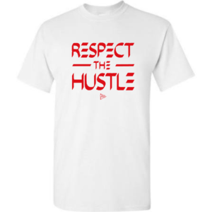 Respect the Hustle T - White.Red